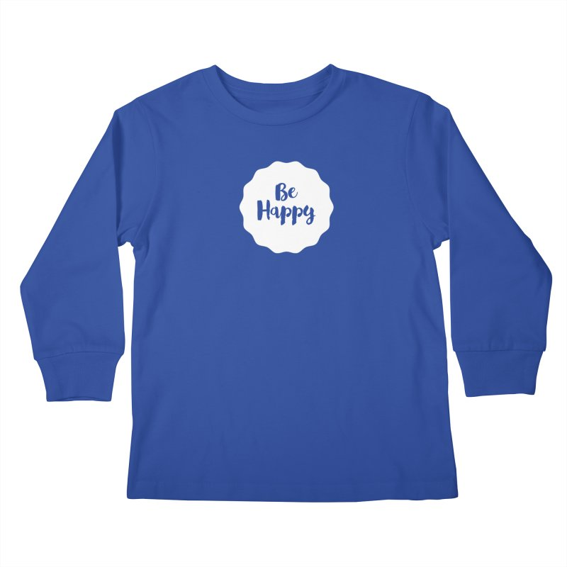 Be Happy (white) Kids Longsleeve T-Shirt by Shane Guymon