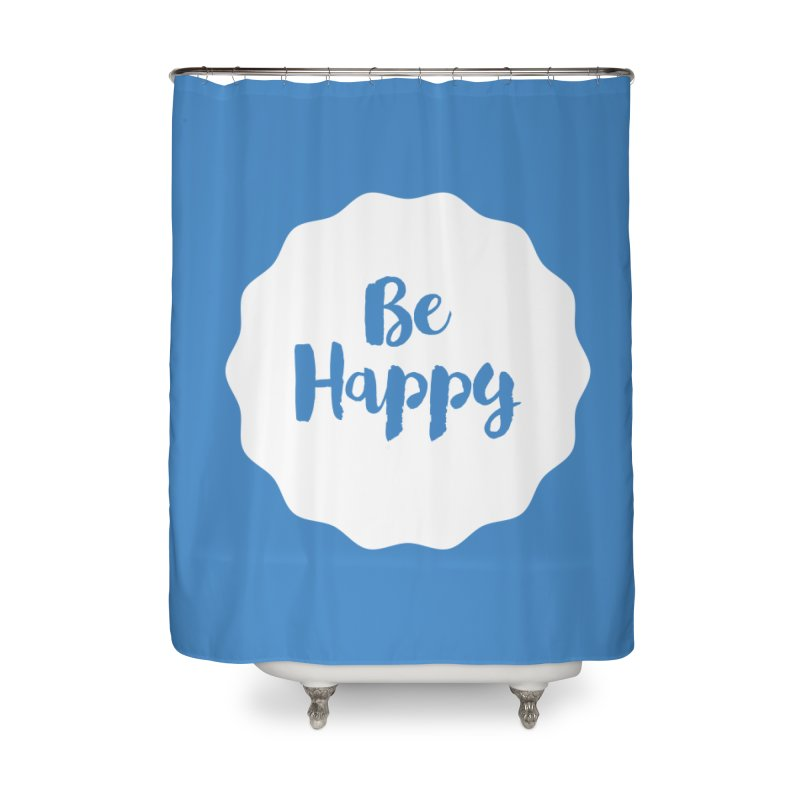 Be Happy (white) Home Shower Curtain by Shane Guymon