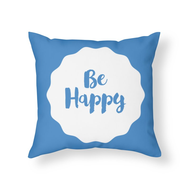Be Happy (white) Home Throw Pillow by Shane Guymon