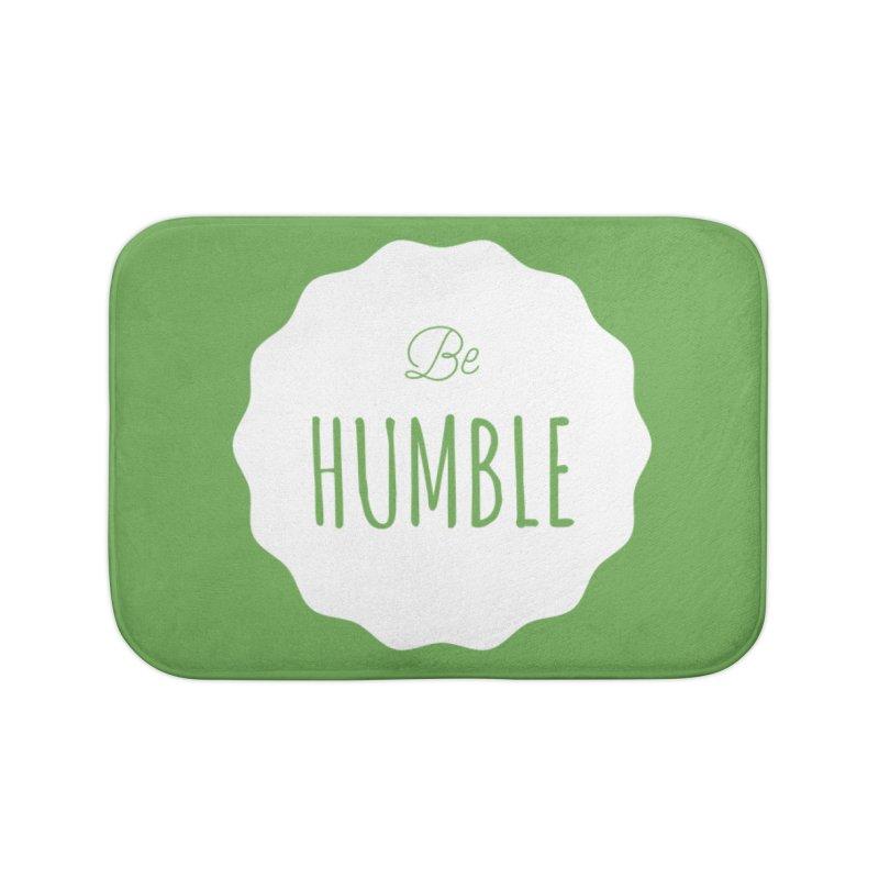 Be Humble (white) Home Bath Mat by Shane Guymon