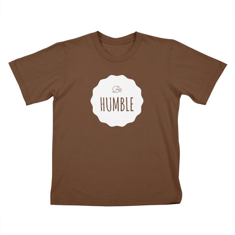 Be Humble (white) Kids T-shirt by Shane Guymon