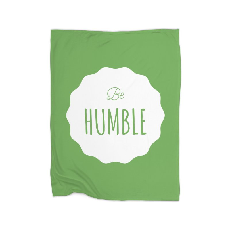 Be Humble (white) Home Blanket by Shane Guymon