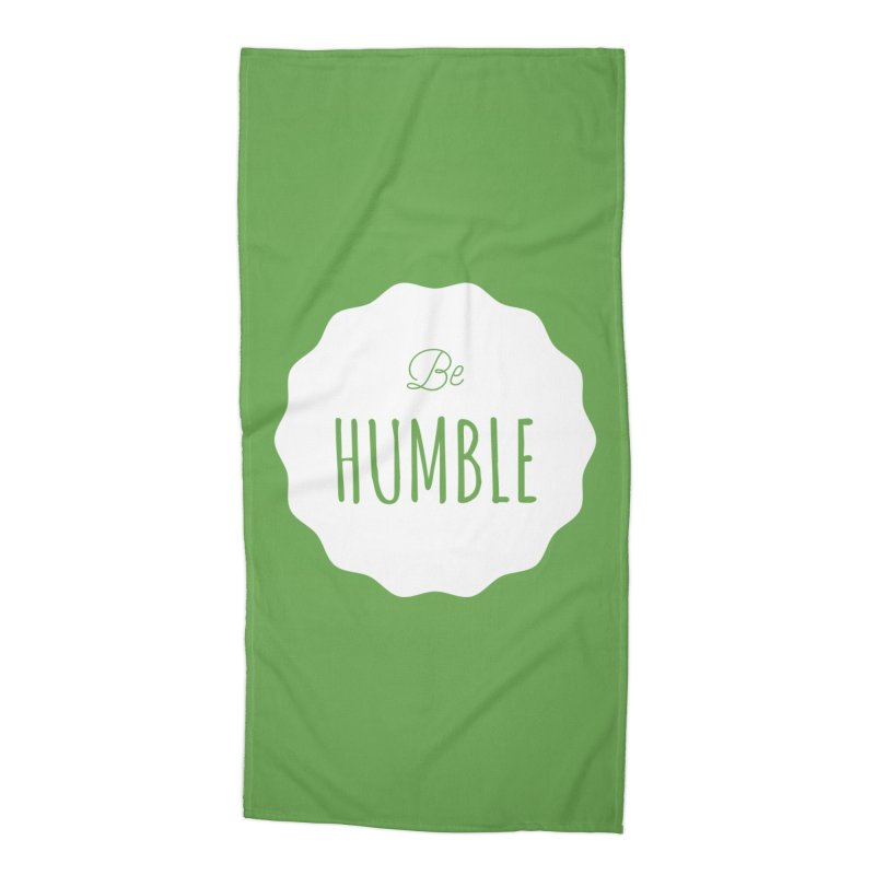 Be Humble (white) Accessories Beach Towel by Shane Guymon