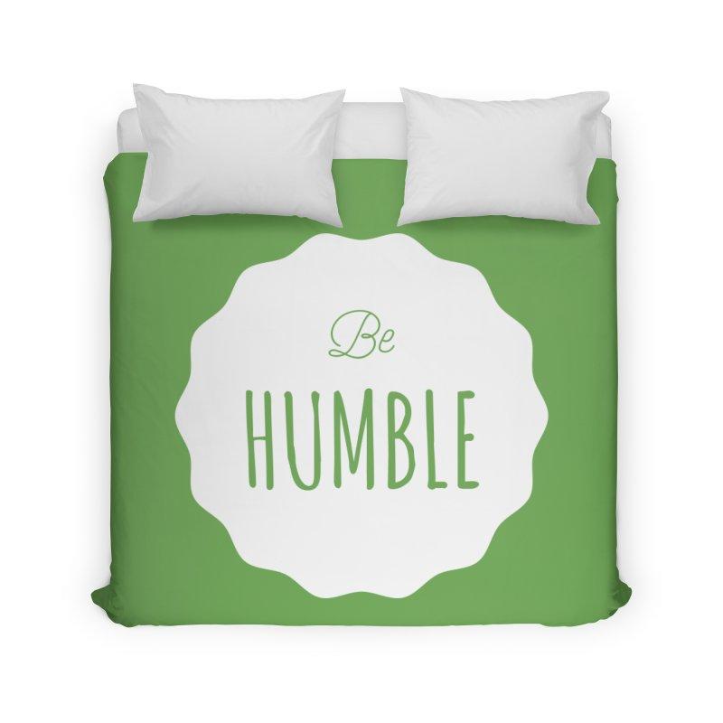 Be Humble (white) Home Duvet by Shane Guymon