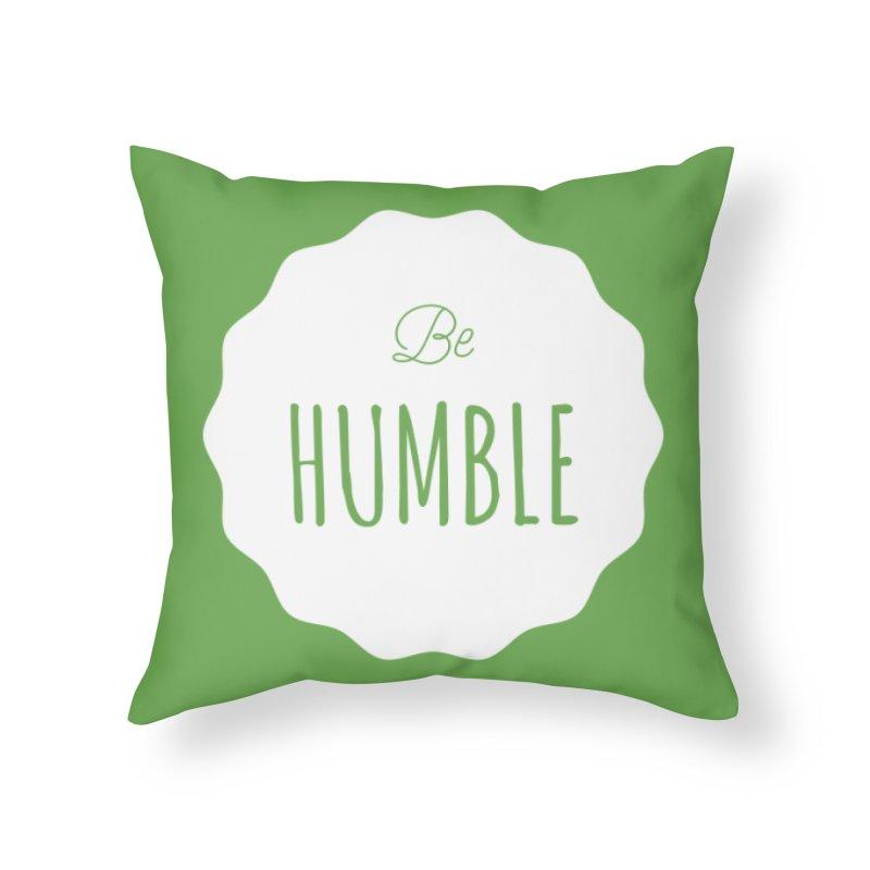 Be Humble (white) Home Throw Pillow by Shane Guymon