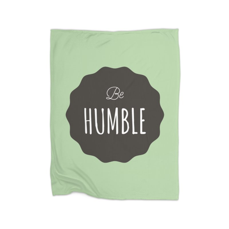Be Humble Home Blanket by Shane Guymon