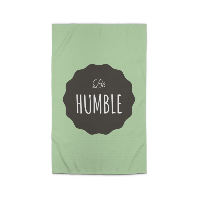 Be Humble Home Rug by Shane Guymon
