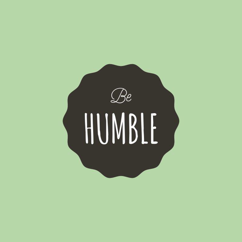 Be Humble by Shane Guymon