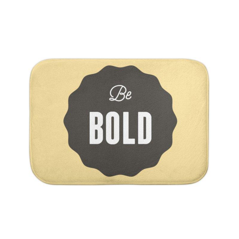 Be Bold Home Bath Mat by Shane Guymon