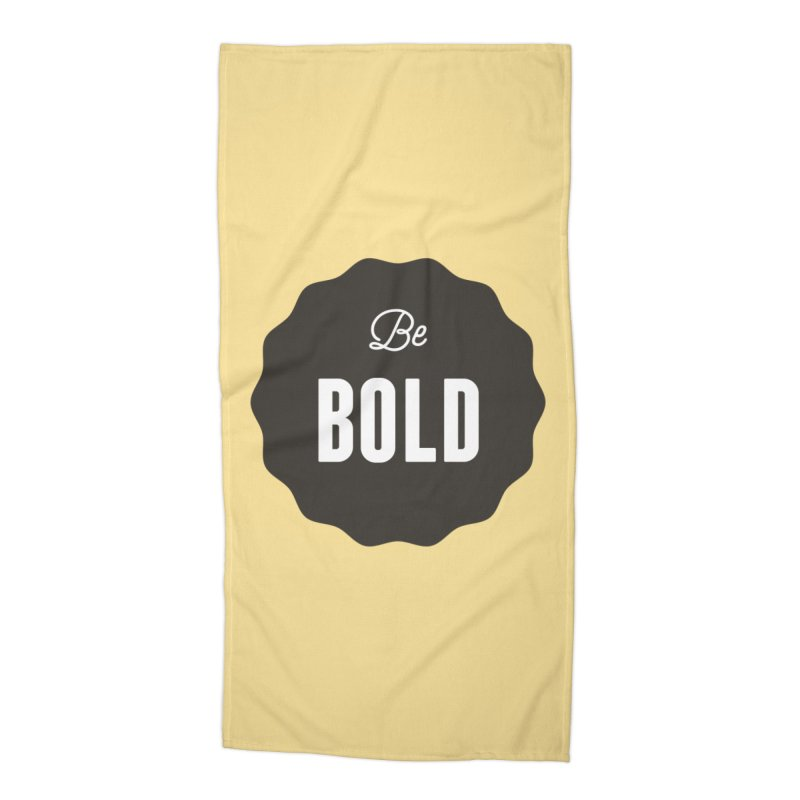 Be Bold Accessories Beach Towel by Shane Guymon