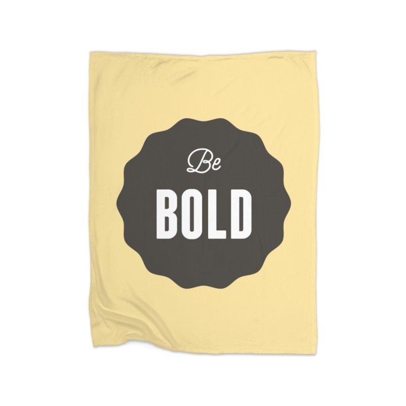 Be Bold Home Blanket by Shane Guymon