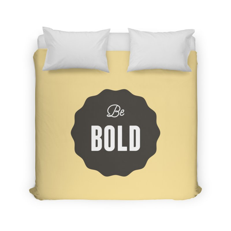 Be Bold Home Duvet by Shane Guymon