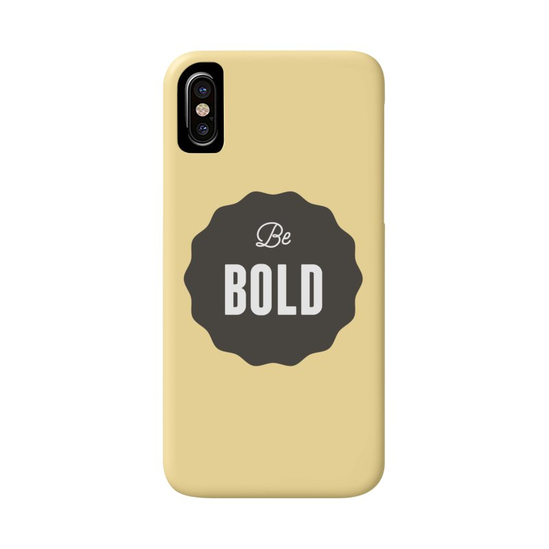 Be Bold Accessories Phone Case by Shane Guymon