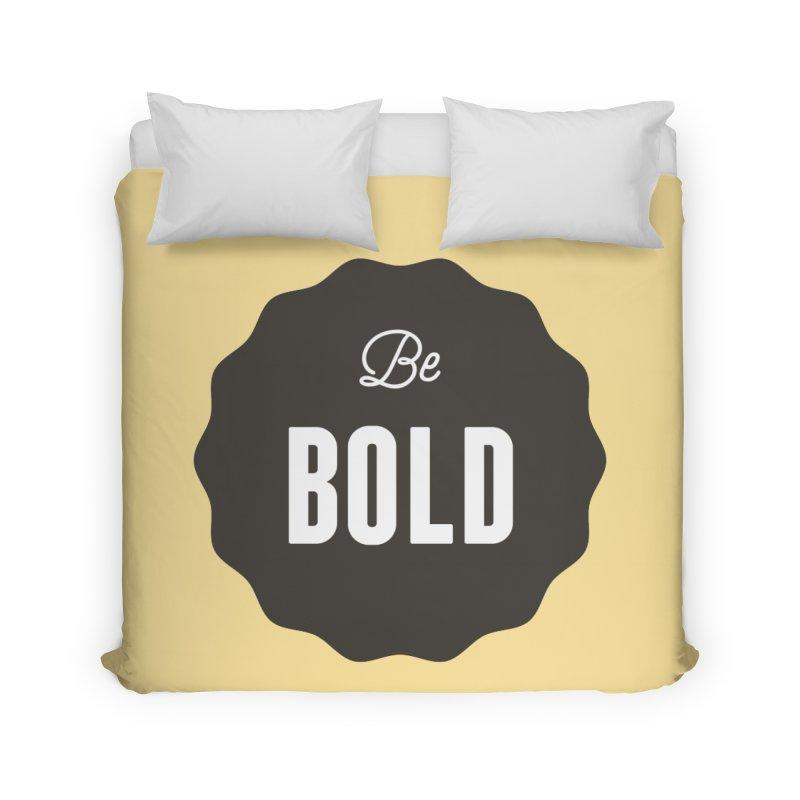 Be Bold Home Duvet by Shane Guymon