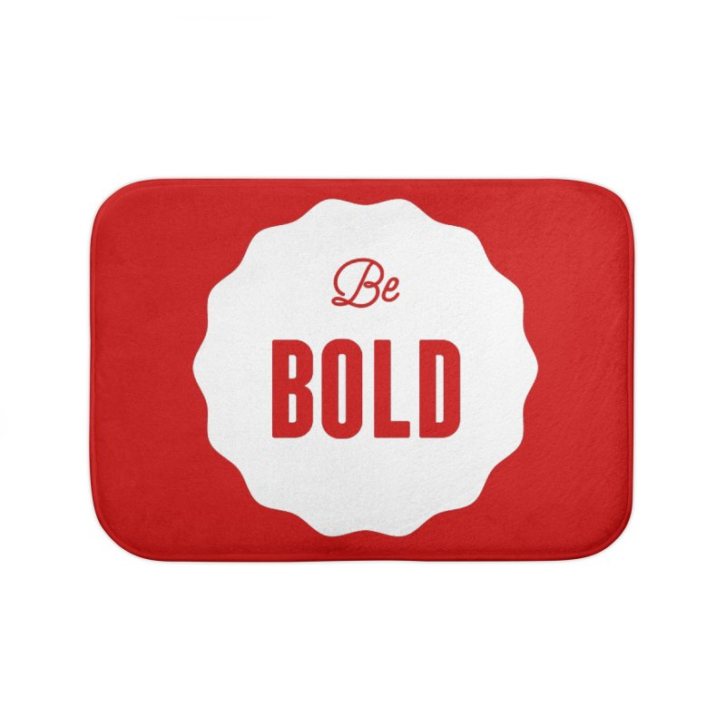 Be Bold (white) Home Bath Mat by Shane Guymon
