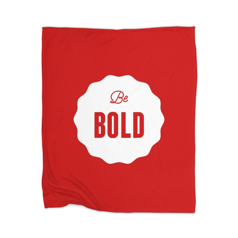 Be Bold (white) Home Blanket by Shane Guymon