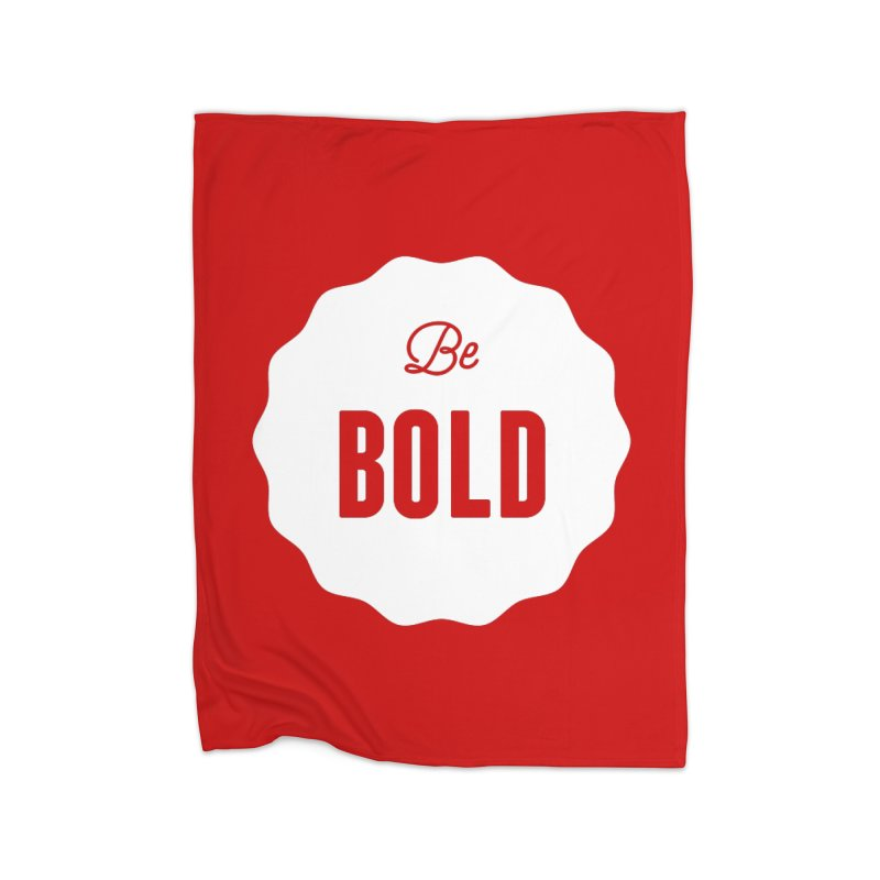 Be Bold (white) Home Fleece Blanket Blanket by Shane Guymon