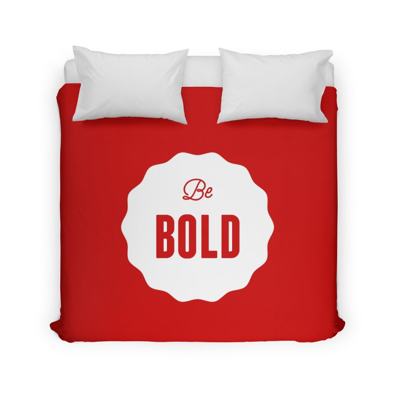 Be Bold (white) Home Duvet by Shane Guymon