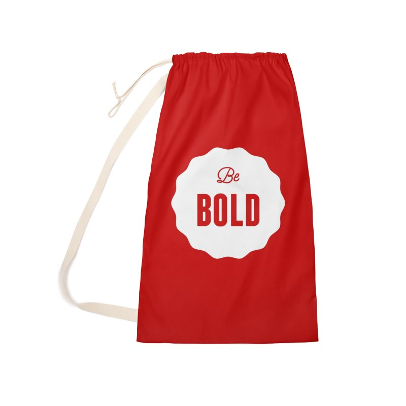 Be Bold (white) Accessories Laundry Bag Bag by Shane Guymon