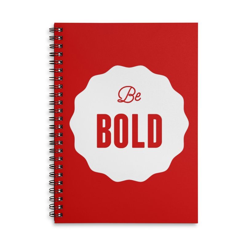 Be Bold (white) Accessories Lined Spiral Notebook by Shane Guymon