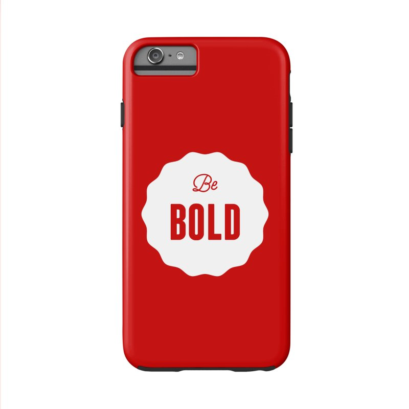 Be Bold (white) Accessories Phone Case by Shane Guymon