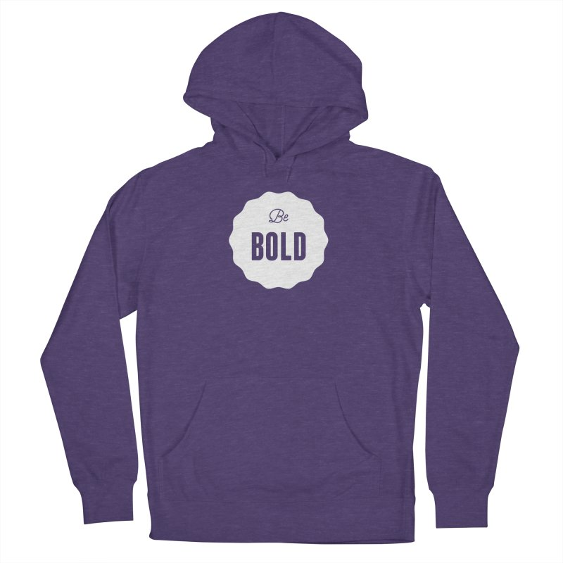 Be Bold (white) Men's Pullover Hoody by Shane Guymon