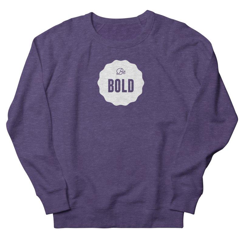 Be Bold (white) Men's Sweatshirt by Shane Guymon
