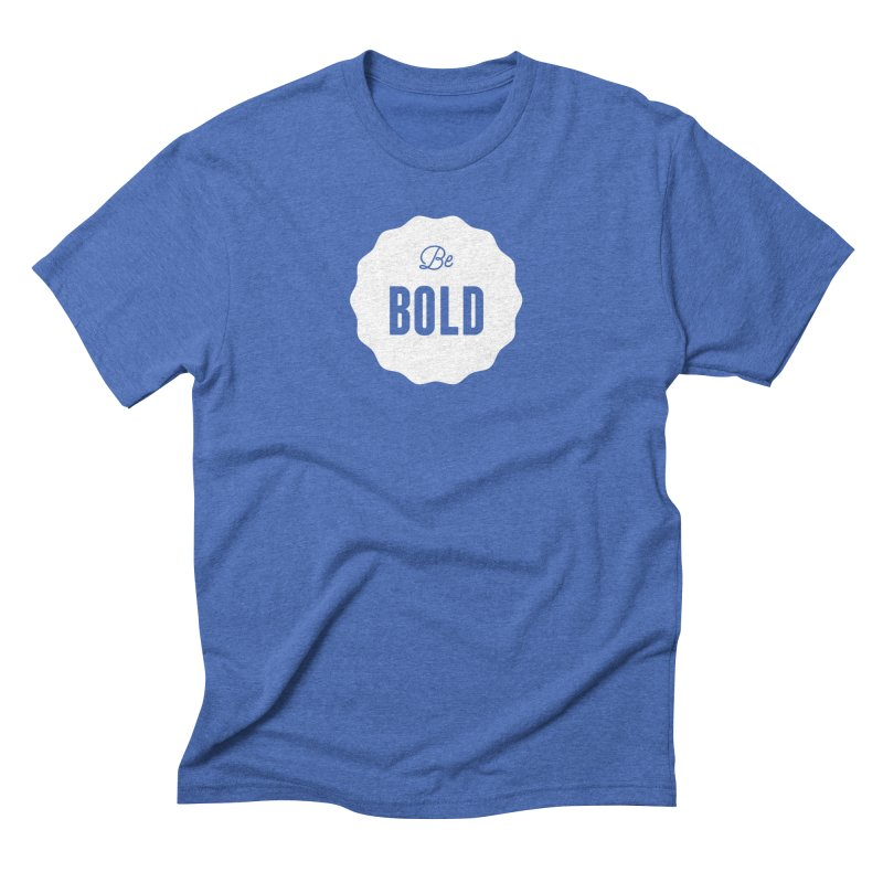 Be Bold (white) Men's Triblend T-shirt by Shane Guymon
