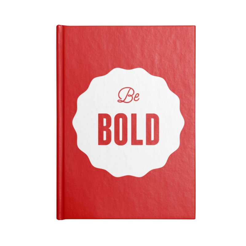 Be Bold (white) Accessories Notebook by Shane Guymon