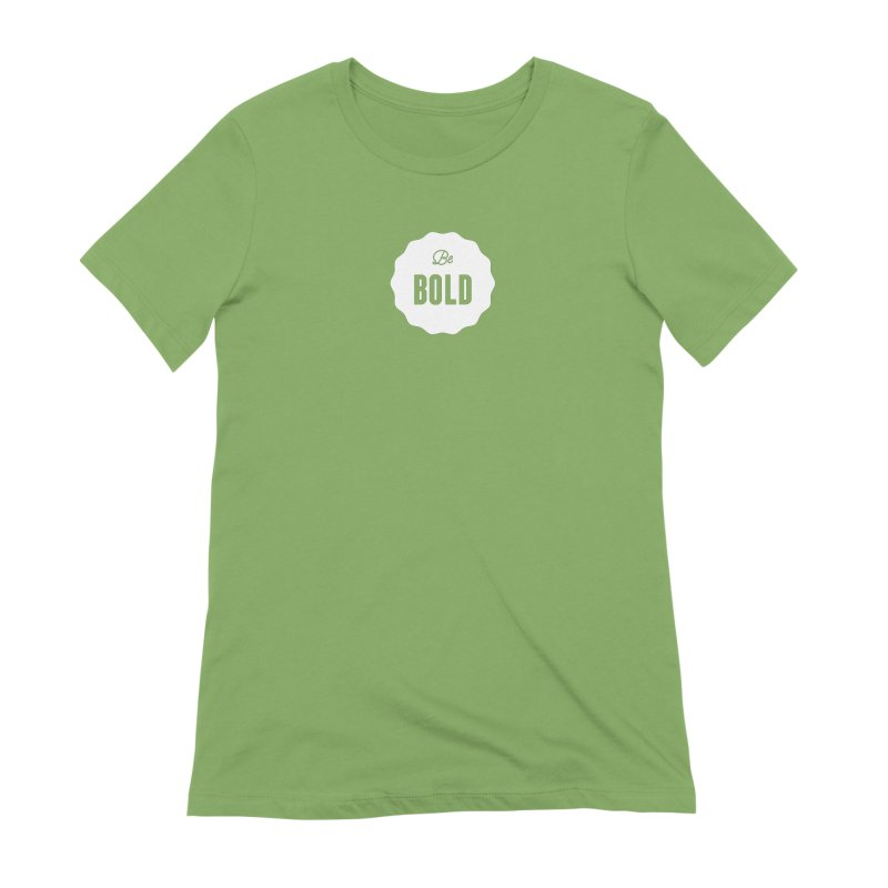 Be Bold (white) Women's Extra Soft T-Shirt by Shane Guymon