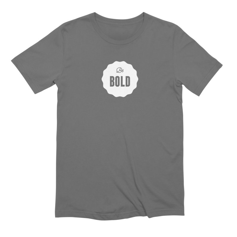 Be Bold (white) Men's Extra Soft T-Shirt by Shane Guymon