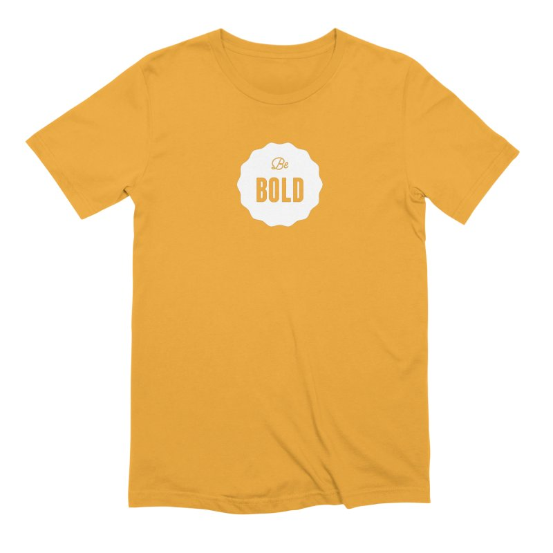Be Bold (white) Men's Extra Soft T-Shirt by Shane Guymon