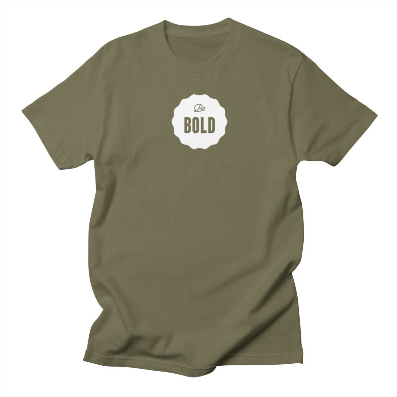 Be Bold (white) Women's T-Shirt by Shane Guymon
