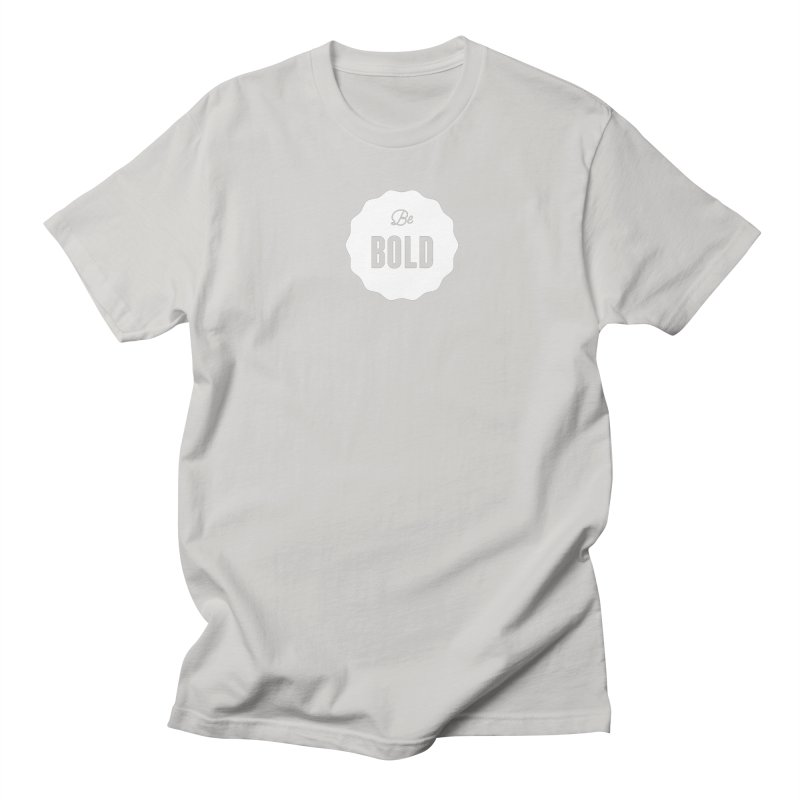 Be Bold (white) Men's T-Shirt by Shane Guymon