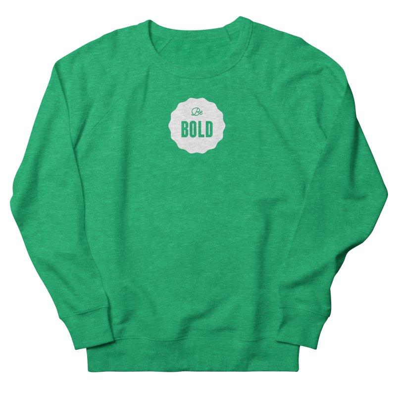 Be Bold (white) Men's French Terry Sweatshirt by Shane Guymon