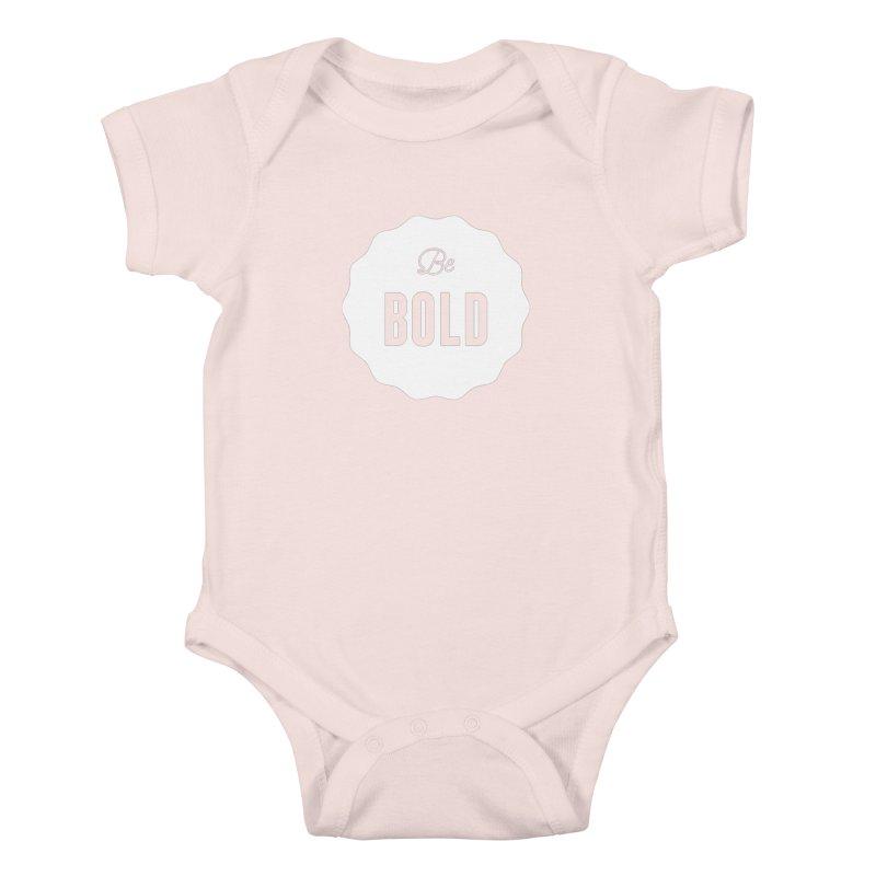 Be Bold (white) Kids Baby Bodysuit by Shane Guymon
