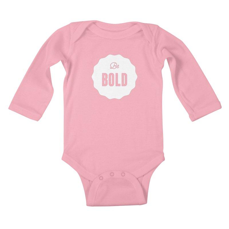Be Bold (white) Kids Baby Longsleeve Bodysuit by Shane Guymon