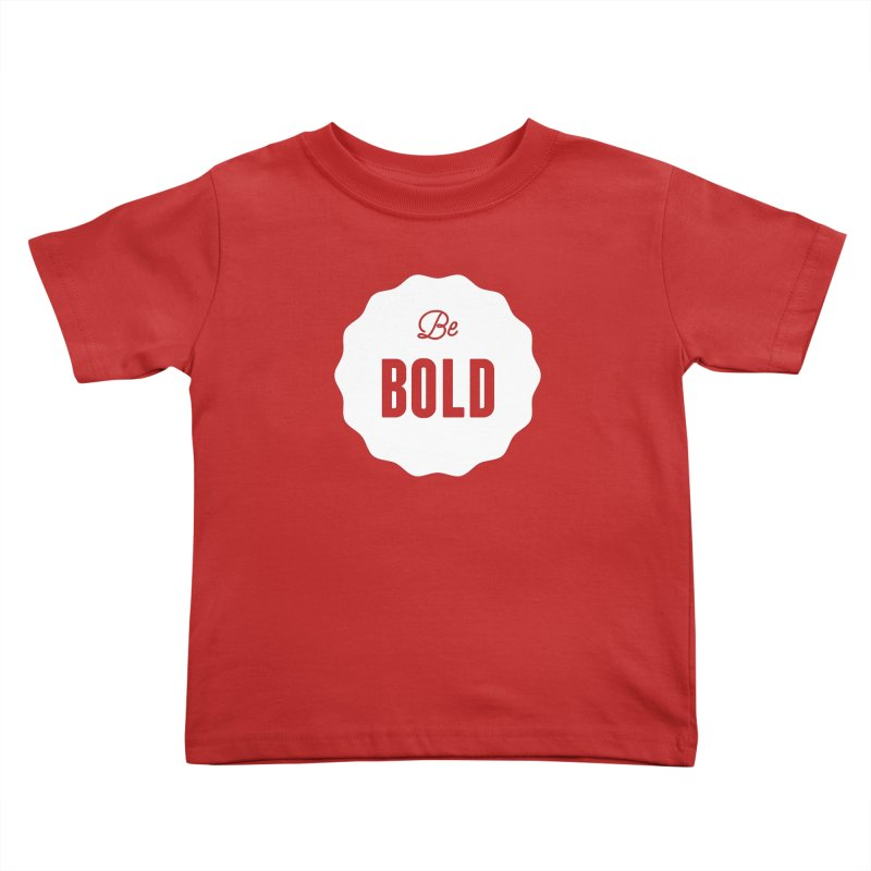 Be Bold (white) Kids Toddler T-Shirt by Shane Guymon