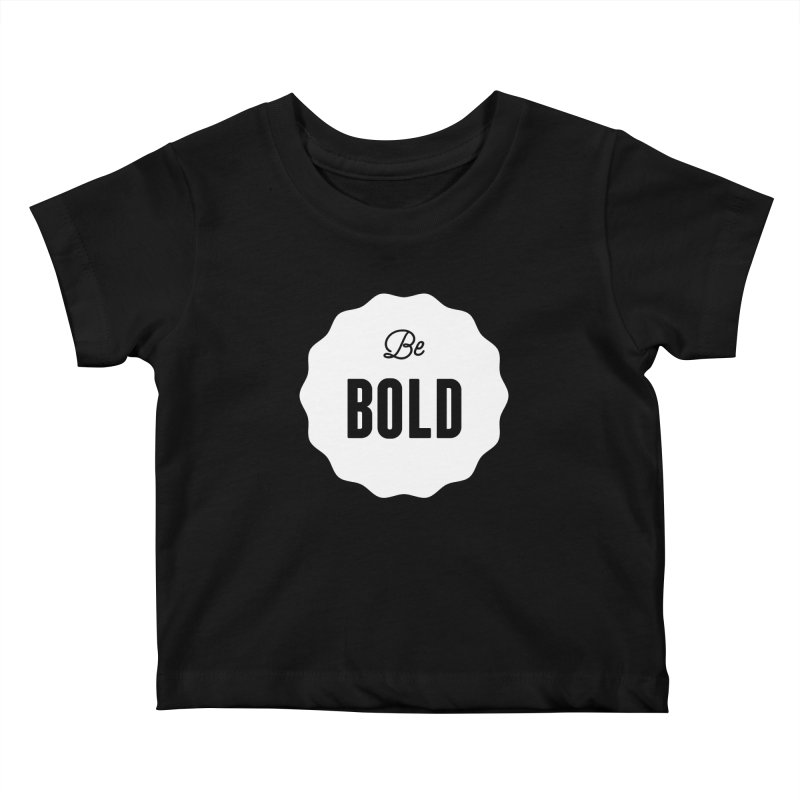 Be Bold (white) Kids Baby T-Shirt by Shane Guymon