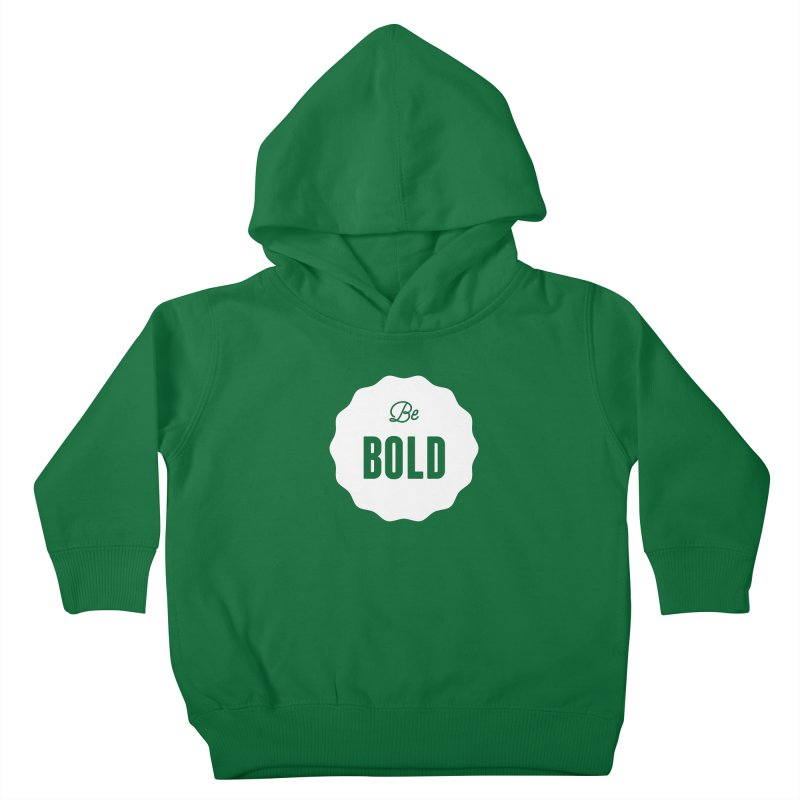 Be Bold (white) Kids Toddler Pullover Hoody by Shane Guymon