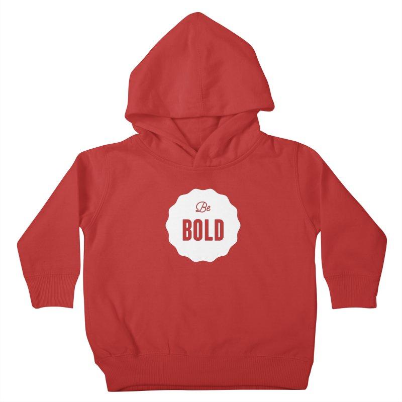 Be Bold (white) Kids Toddler Pullover Hoody by Shane Guymon