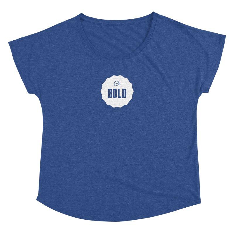 Be Bold (white) Women's Dolman Scoop Neck by Shane Guymon