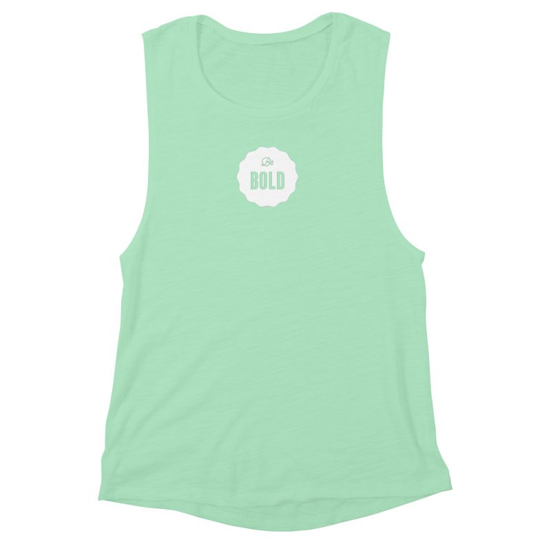 Be Bold (white) Women's Muscle Tank by Shane Guymon