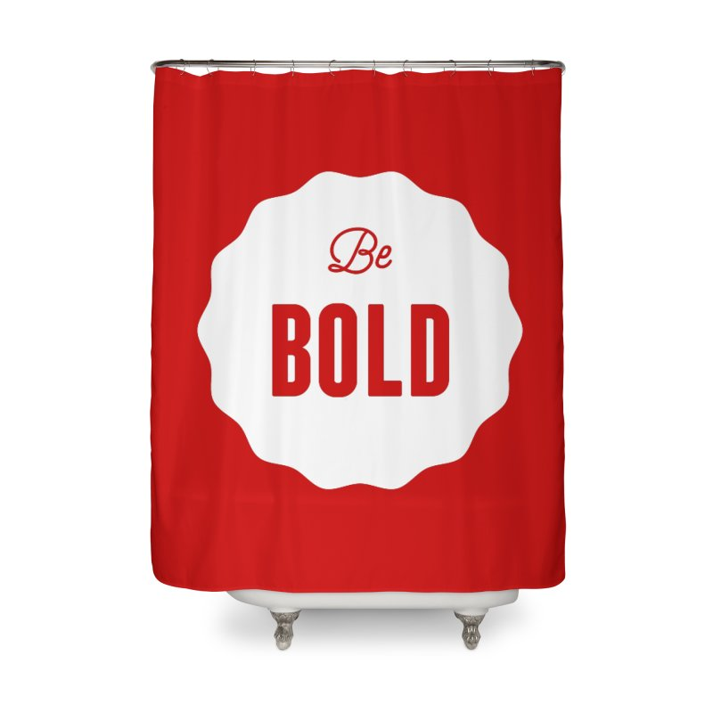 Be Bold (white) Home Shower Curtain by Shane Guymon