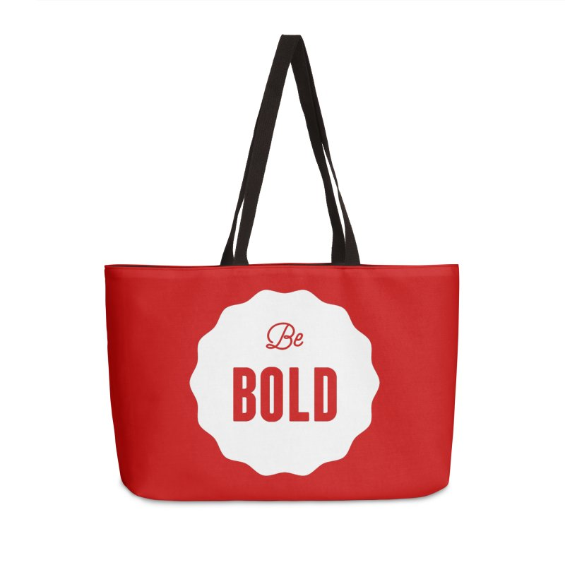 Be Bold (white) Accessories Weekender Bag Bag by Shane Guymon
