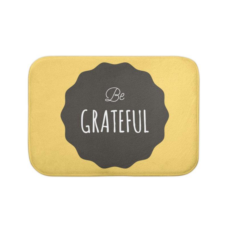 Be Grateful Home Bath Mat by Shane Guymon