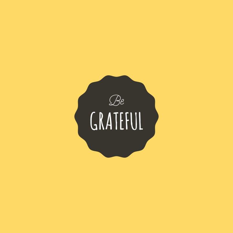 Be Grateful by Shane Guymon
