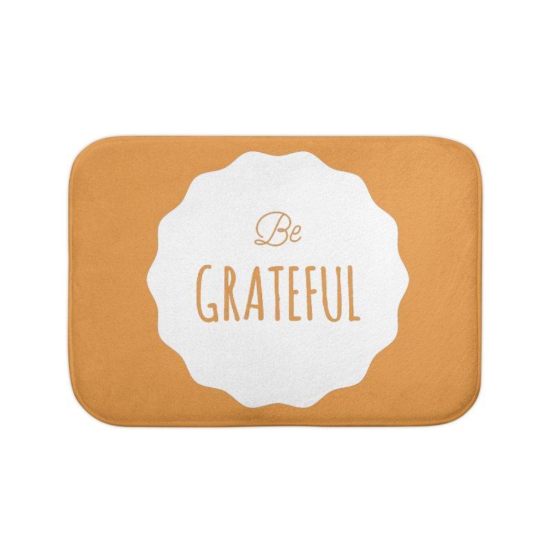 Be Grateful - White Home Bath Mat by Shane Guymon
