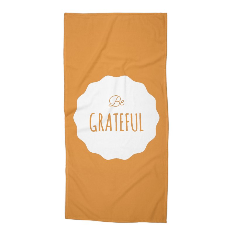 Be Grateful - White Accessories Beach Towel by Shane Guymon