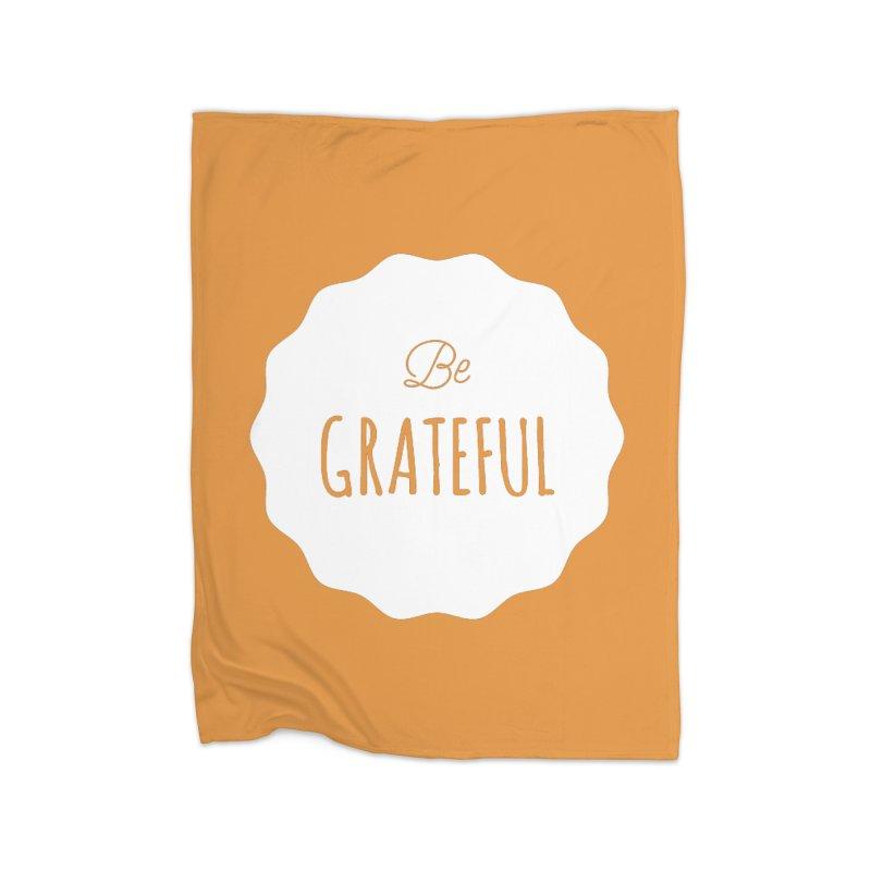 Be Grateful - White Home Blanket by Shane Guymon